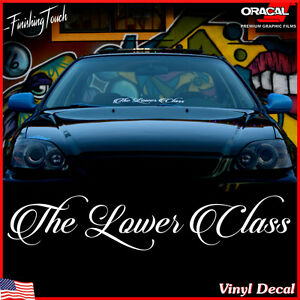 Lower Class Windshield Decal Window Sticker Vinyl Banner Low Life Static Slammed