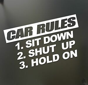 Car Rules Sticker Sit Down Hold On Shut Up Funny Jdm Lowered Car Window Decal