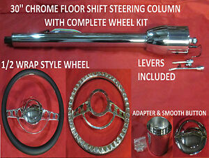 30 Street Hot Rod Chrome Tilt Steering Column Floor Shift Impala Wheel