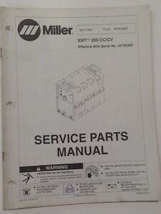 Miller Xmt 200 Cc cv Service Parts Manual April 1994