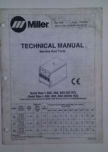 Miller Gold Star 302 452 652 60 Hz And 402 602 852 50 60 Hz Tech Manual