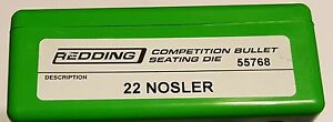 55768 REDDING COMPETITION SEATING DIE 22 NOSLER NEW FREE SHIP $144.99