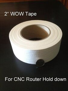 Original Wow Tape 1pk cnc Router Hold Down Tape 2 Wide Free Shipping Fixture