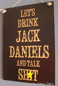 Let's Talk Sh*t & Drink Jack Daniels Sign - Whiskey Bar Pub Man Cave Supplies
