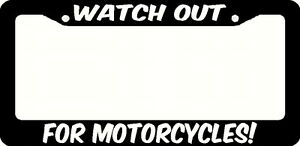 Watch Out For Motorcycles License Plate Frame Black Choose Color Harley Car