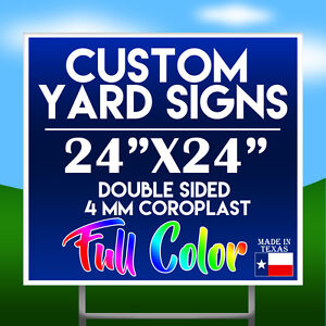 qty 25 24 X 24 Full Color Double Sided Custom Yard Sign W H stakes
