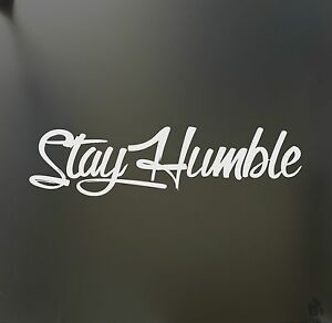 Stay Humble Sticker Racing Honda Jdm Funny Drift Car Wrx Window Decal