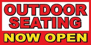 Outdoor Seating Now Open Banner Sign Sizes 24 48 72 96 120 Patio