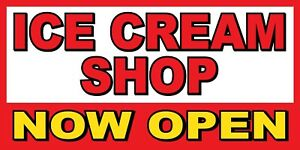 Ice Cream Shop Now Open Banner Sign Sizes 24 48 72 96 120
