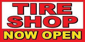 Tire Shop Now Open Banner Sign Sizes 24 48 72 96 120