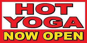 Hot Yoga Now Open Banner Sign Sizes 24 48 72 96 120
