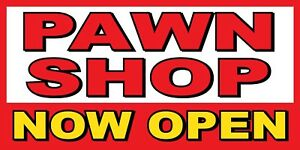 Pawn Shop Now Open Banner Sign Sizes 24 48 72 96 120