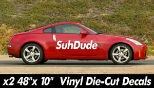 48 X 10 Suh Dude Vinyl Decals Stickers Large Side Car Illest Font Supreme