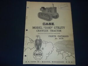 Case 310d Crawler Tractor Dozer Parts Manual Book Catalog S n 3012301 3014509
