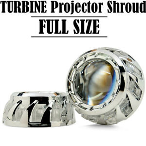 2x Turbine Full Size Shrouds Universal For Hid Xenon Led Projector Bezels Chrome
