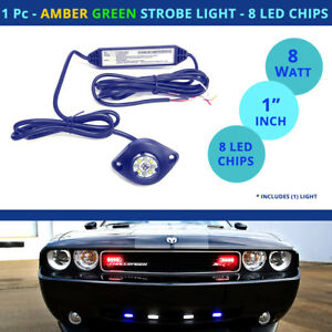 1 Pc Led Strobe Light Hideaway Amber Green Flash Car Truck 8 Chip