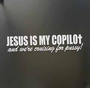 Jesus Is My Copilot And We Re Pussy Jdm Sticker Racing Funny Window Decal