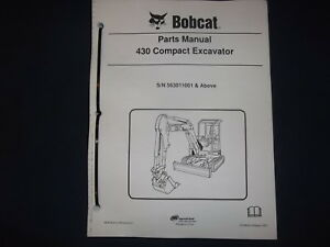 Bobcat 430 Compact Excavator Parts Manual Book Catalog S n 563011001 above