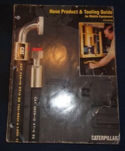 Cat Caterpillar Hose Product Tooling Guide Book Manual Mobile Eqpt 4th Edition