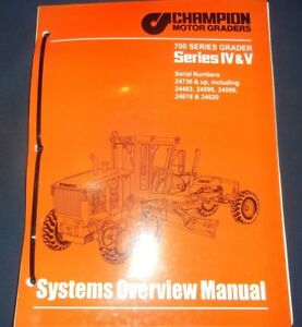 Champion 700 Series Motor Grader Series Iv V Systems Overview Book Manual