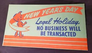Vintage 1950 s Bank Sign 14 X 8 5 New Year s Day No Business Transactions