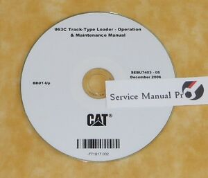 Sebu7403 Cat Caterpillar 963c Track Type Loader Operation Maintenance Manual Cd