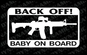 Back Off Baby On Board Sticker Ar 15 Army Marines Patriotic Vinyl Decal Gun Usa