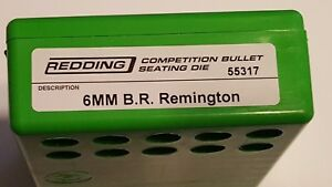 55317 REDDING COMPETITION SEATING DIE - 6MM BR REMINGTON - BRAND NEW - FREE SHIP
