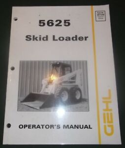 Gehl 5625 Skid Steer Loader Operator Operation Maintenance Manual