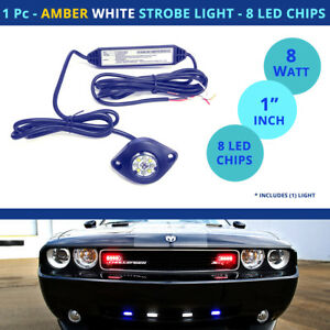 1 Pc Led Strobe Light Hideaway Amber White Flash Car Truck 8 Chip