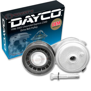 Dayco Drive Belt Pulley For 1996 2005 Chevrolet Express 2500 4 3l V6 5 7l Gd