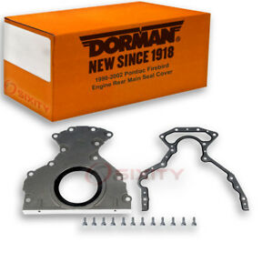 Dorman Rear Main Seal Cover For Pontiac Firebird 1998 2002 5 7l V8 Engine Uh