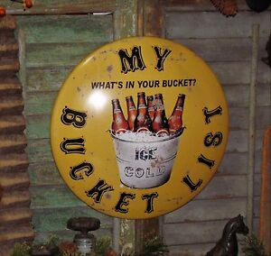 Primitive Antique Vtg Style Retro Bucket List Ice Cold Beer Dome Metal Sign