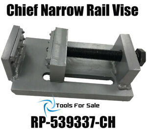 Chief Frame Machine Narrow Rail Vise Rp 539337 Ch