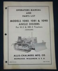 Allis Chalmers 1080 1081 1090 Angle Dozer H 3 Hd 3 Tractor Operator Parts Manual