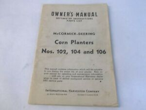 International Harvester Mccormick deering Corn Planter 102 104 106 Owners Manual