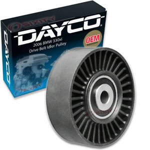 Dayco Drive Belt Idler Pulley For 2006 Bmw 330xi Tensioner Pully Vk