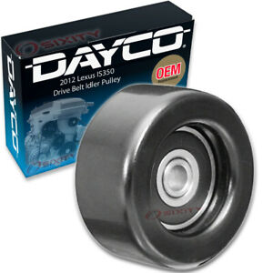 Dayco Drive Belt Idler Pulley For 2012 Lexus Is350 Tensioner Pully Bx