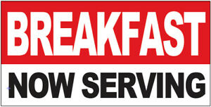 Breakfast Now Serving Vinyl Banner Sign 2 To 12 Ft Sizes Rb