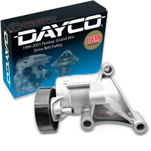 Dayco Drive Belt Pulley For 1999 2001 Pontiac Grand Am 2 4l L4 Tensioner Fb