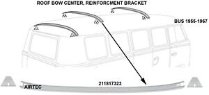 Vw Vintage Parts Roof Bow Center Support Bus 1955 1967