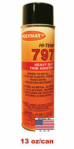 Polymat 797 High temp Adhesive Auto Vehicle Headliner Replacement Glue 160f