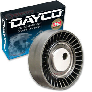 Dayco Drive Belt Idler Pulley For 2003 2005 Bmw 330xi Tensioner Pully Vi