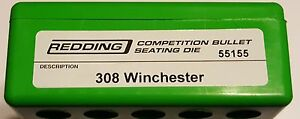 55155 REDDING COMPETITION SEATING DIE - 308 WINCHESTER - NEW - FREE SHIP $144.99