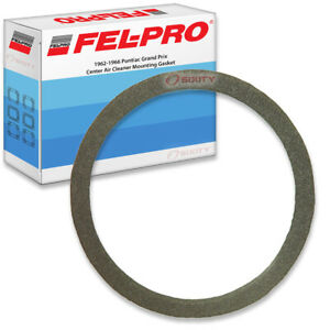 Fel Pro Center Air Cleaner Mounting Gasket For 1962 1966 Pontiac Grand Prix Yv