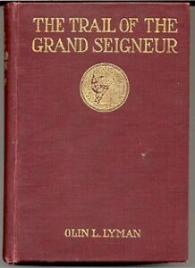 B000KITFDA The trail of the Grand Seigneur by Olin L Lyman with co $11.99
