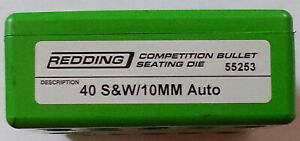 55253 REDDING COMPETITION SEATING DIE 40 Samp;W 10MM AUTO NEW FREE SHIP $114.99