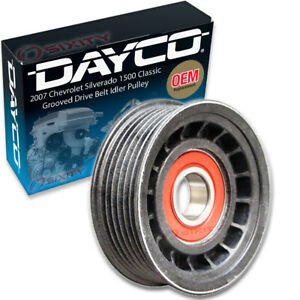 Dayco Grooved Pulley Drive Belt Idler Pulley For 2007 Chevrolet Silverado Fd