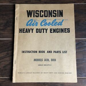 Vintage Wisconsin Air Cooled Heavy Duty Engines Instruction Book February 1954