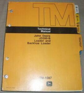 John Deere Jd300 b Loader Backhoe Technical Service Shop Repair Manual Tm 1087